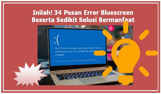 Pesan Error Blue Screen Pada Windows Dan Solusinya